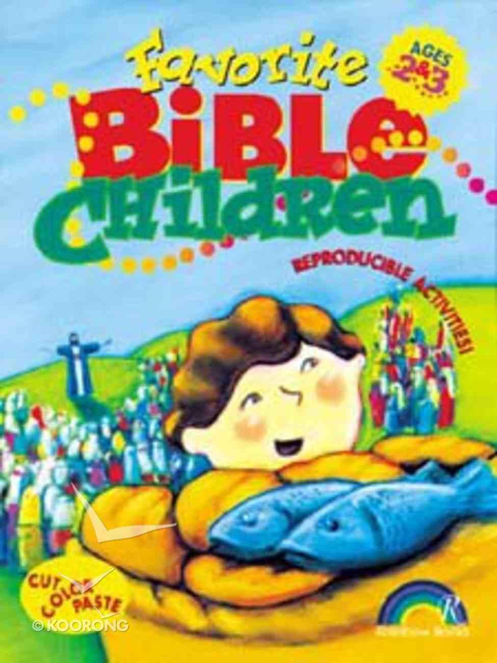 Ages 2&3 (Reproducible) (Favourite Bible Children Series) Paperback