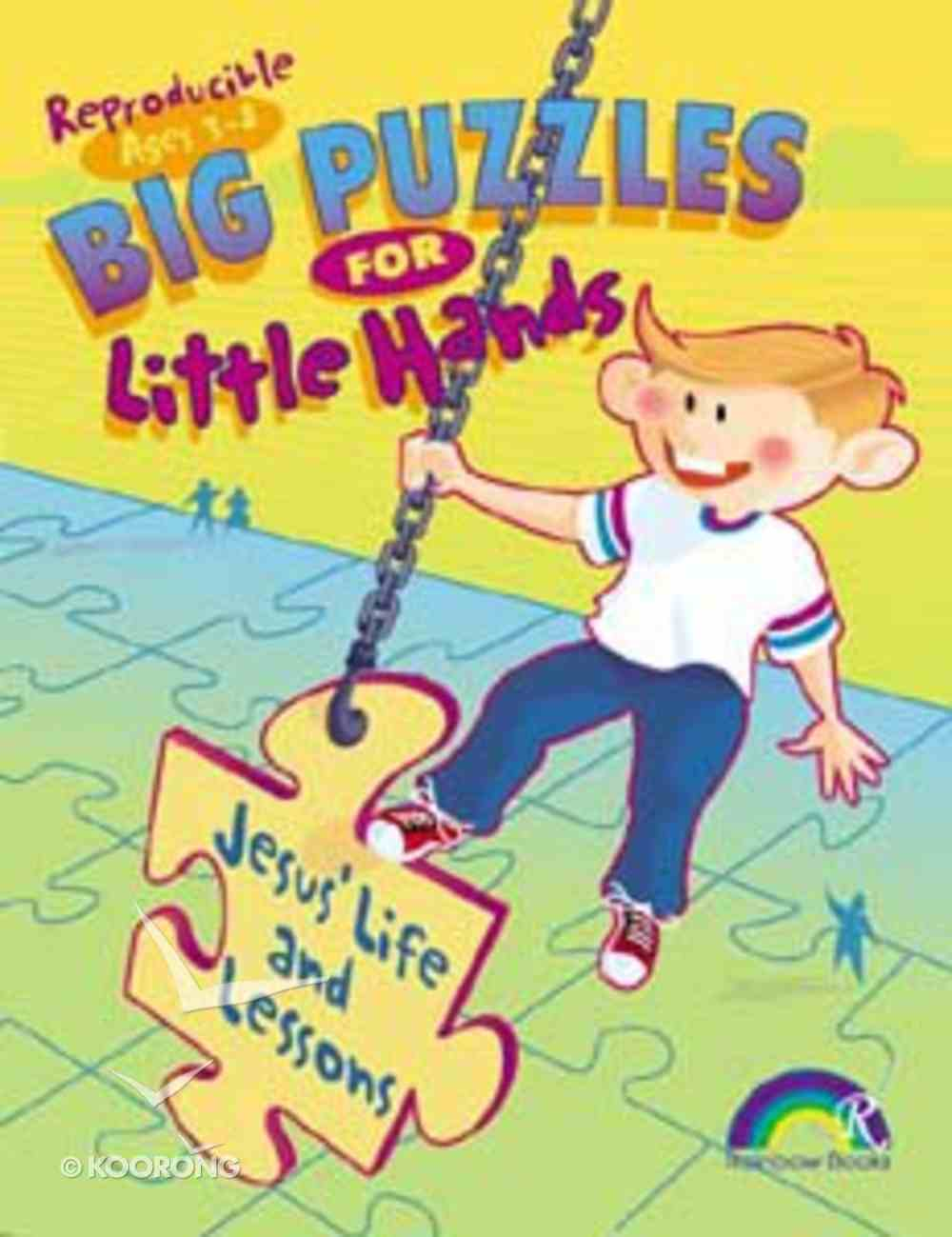 Big Puzzles For Little Hands: Jesus' Life and Lessons (Reproducible) Paperback