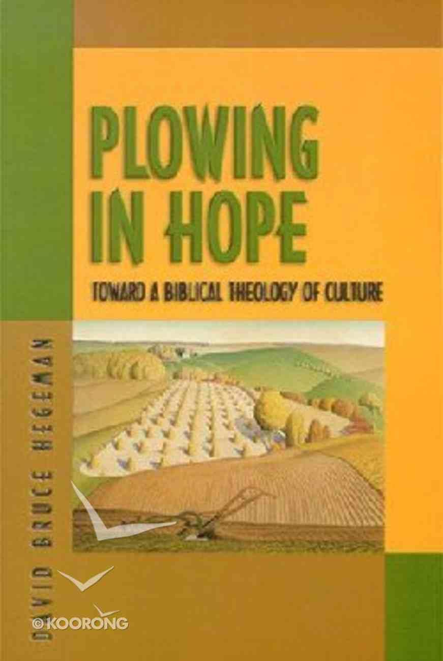 Plowing in Hope Paperback