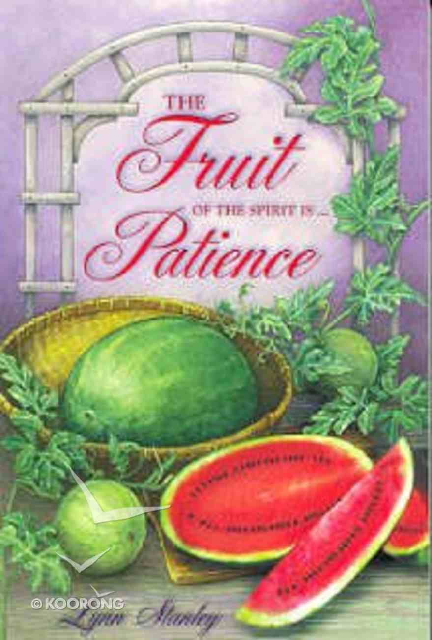 Fruit of the Spirit is Patience Paperback