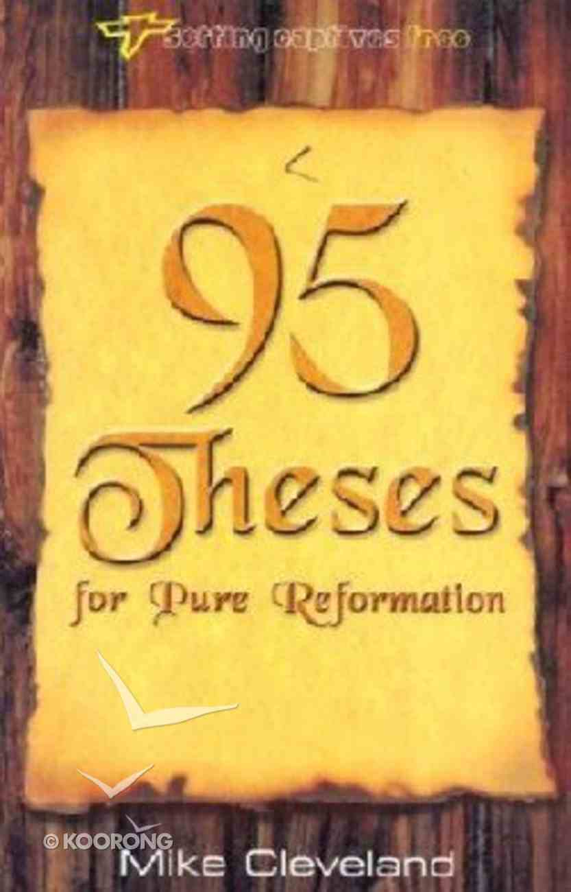 95 Theses For Pure Reformation Paperback