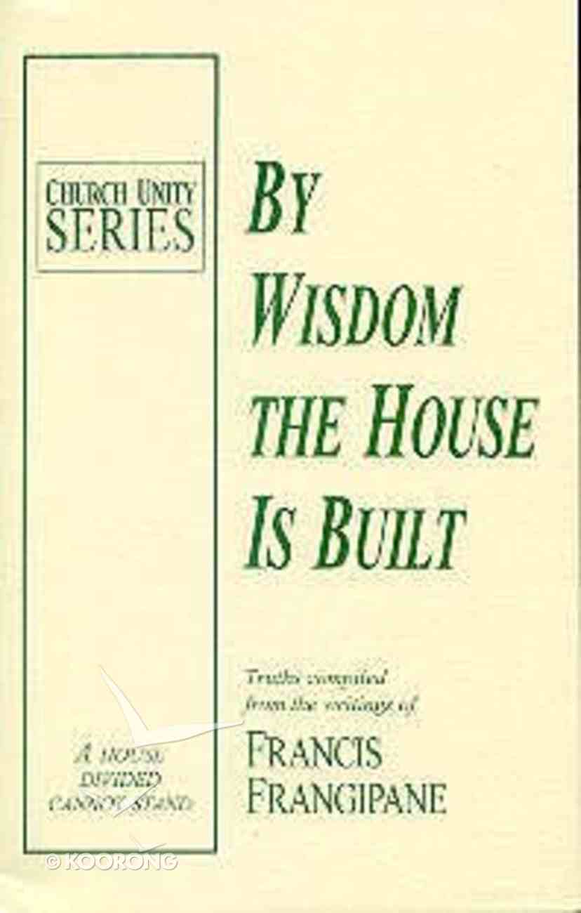 By Wisdom the House is Built Paperback