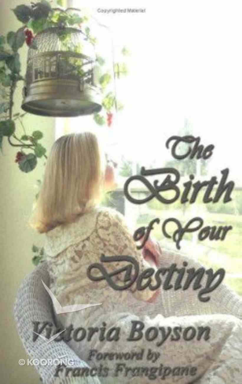 The Birth of Your Destiny Paperback