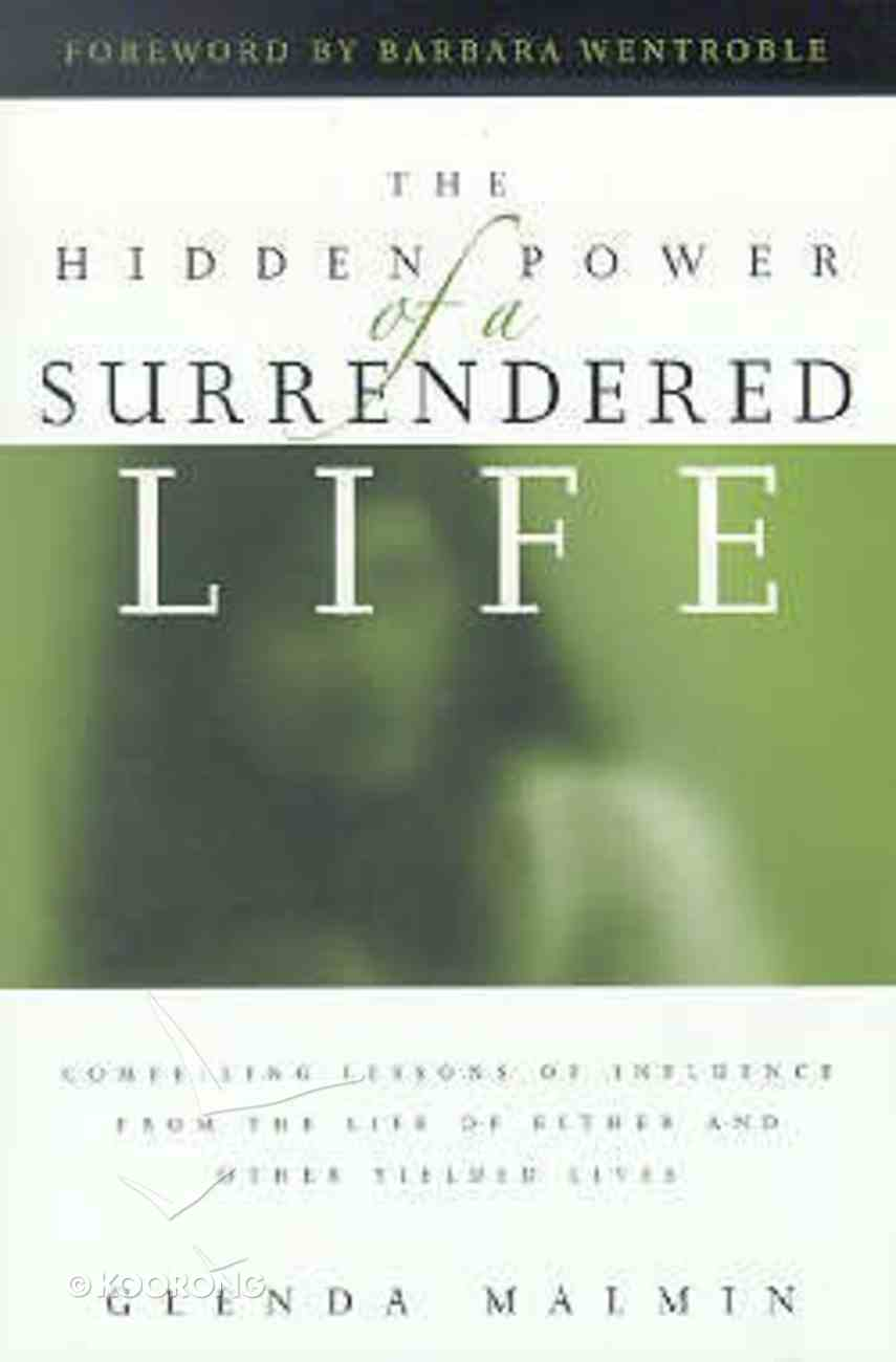 The Hidden Power of a Surrendered Life Paperback