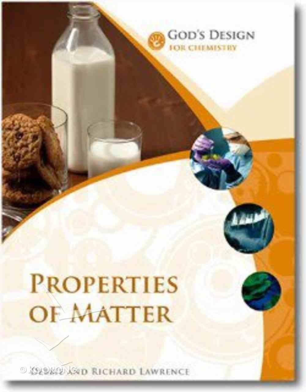 Properties of Matter (God's Design Series) Paperback