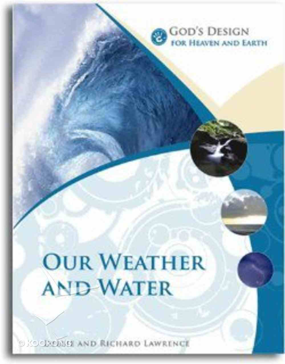 Our Weather and Water (God's Design Series) Paperback