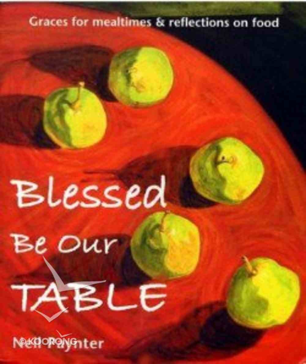 Blessed Be Our Table Paperback