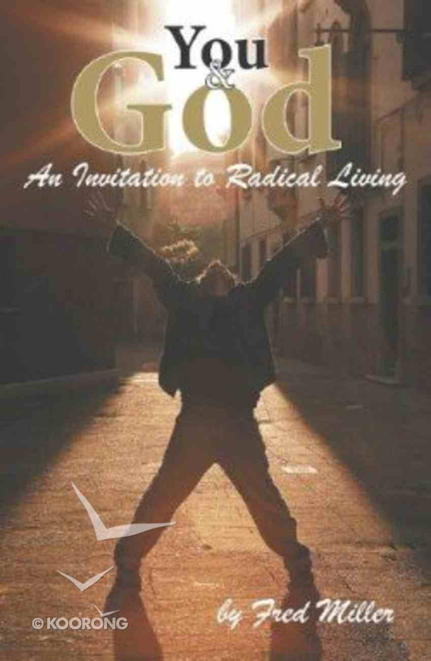 You and God: An Invitation to Radical Living Paperback