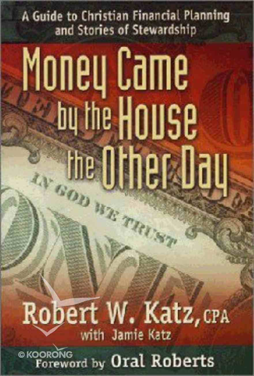 Money Came By the House the Other Day Paperback