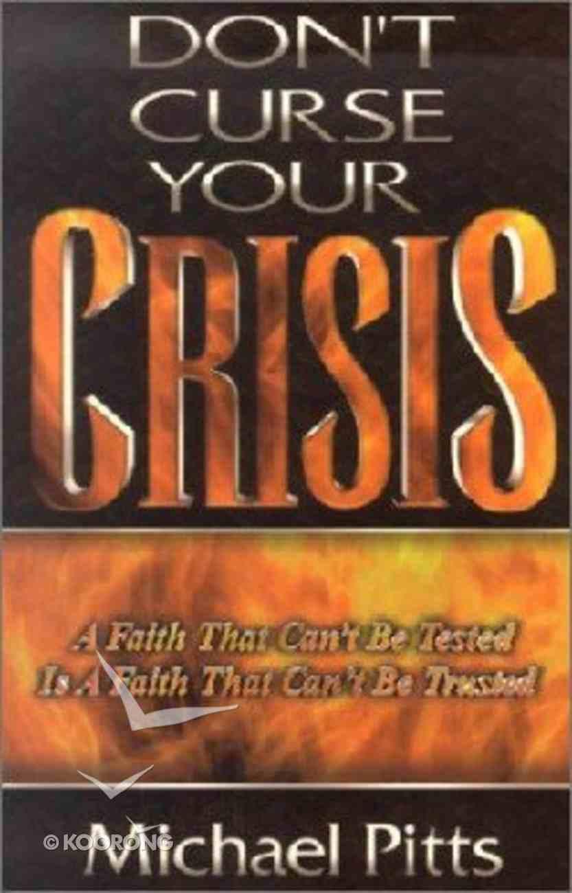 Don't Curse Your Crisis Paperback