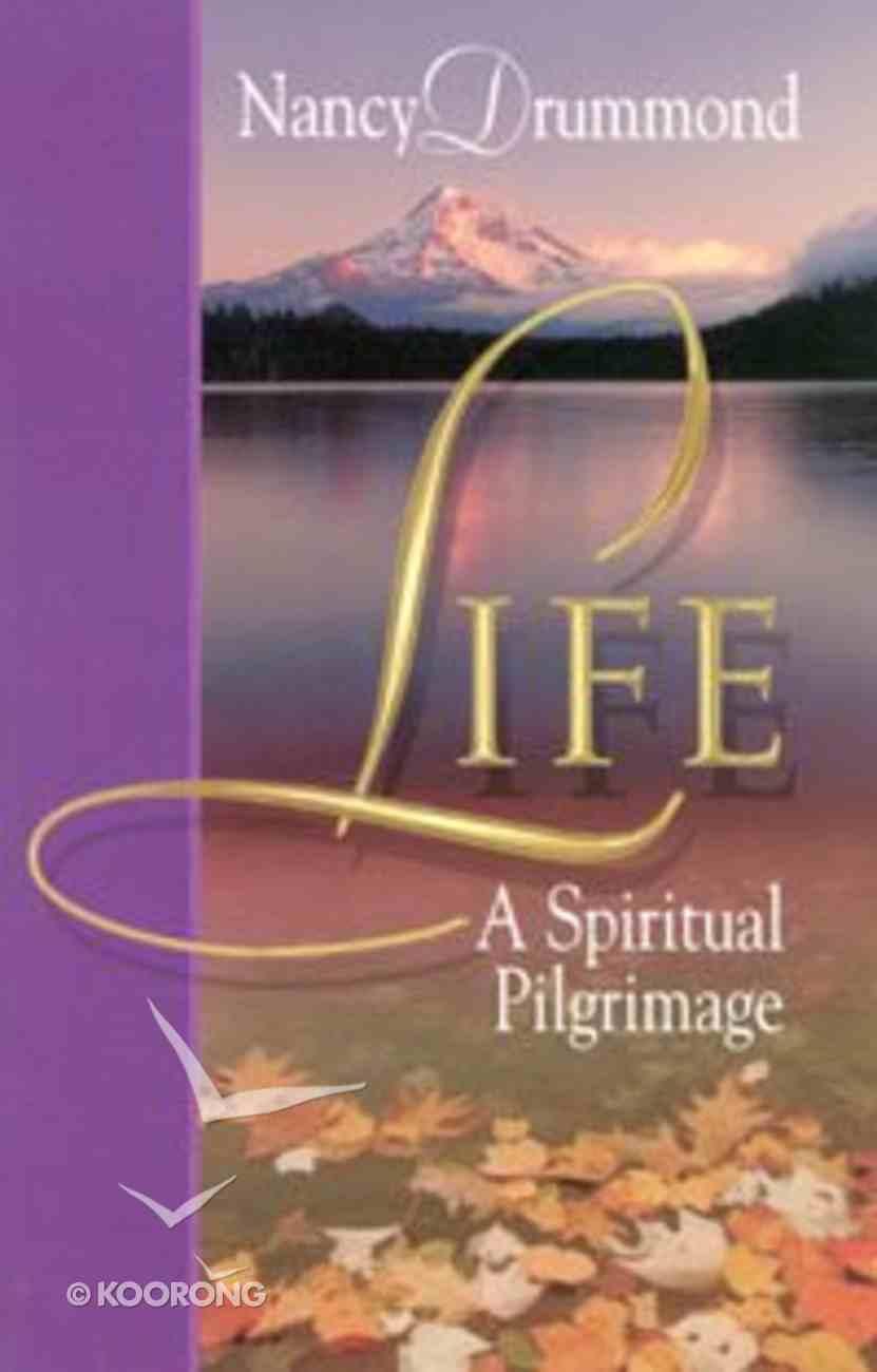 Life: A Spiritual Pilgrimage Paperback