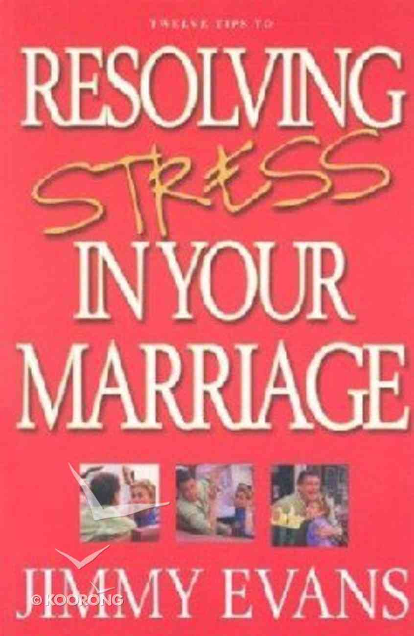 Resolving Stress in Your Marriage Paperback