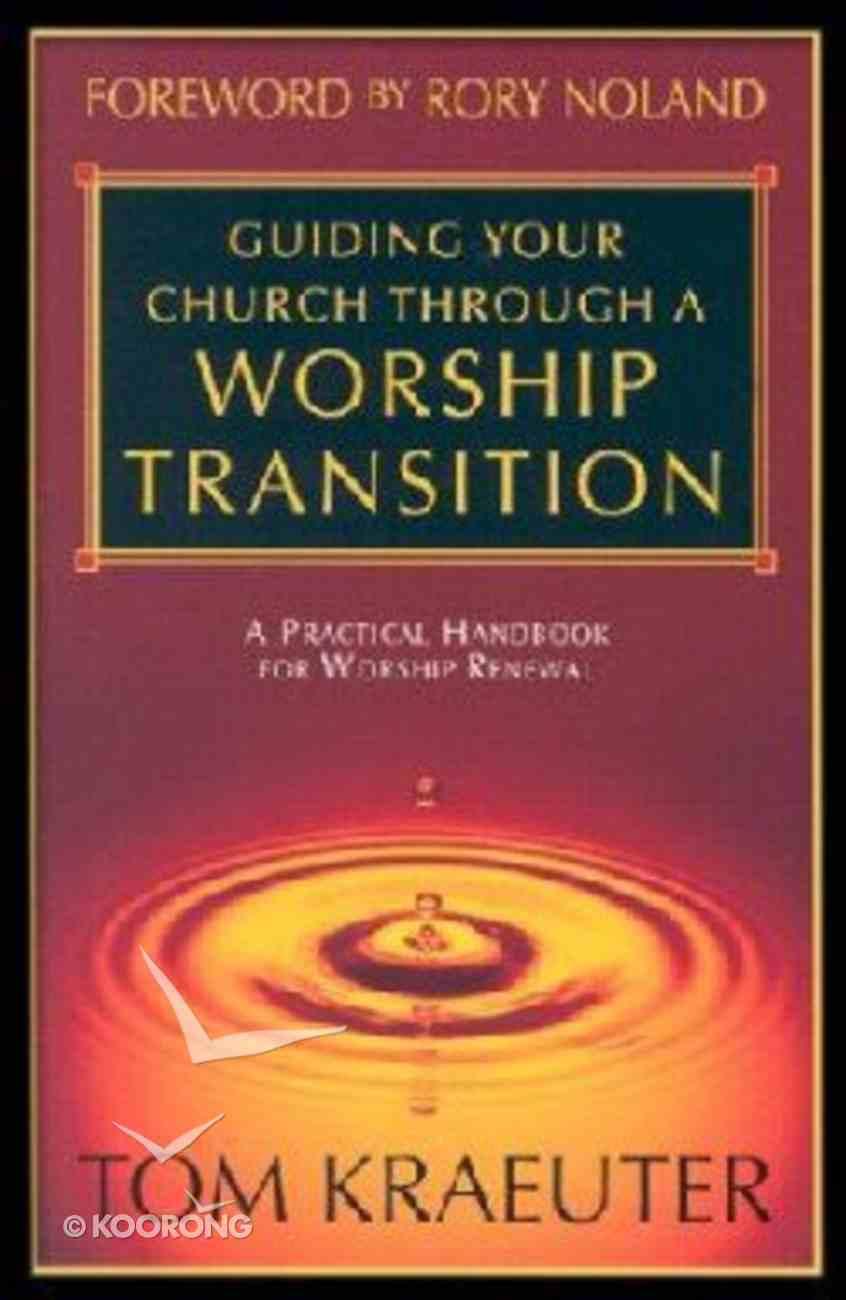Guiding Your Church Through a Worship Transition Paperback