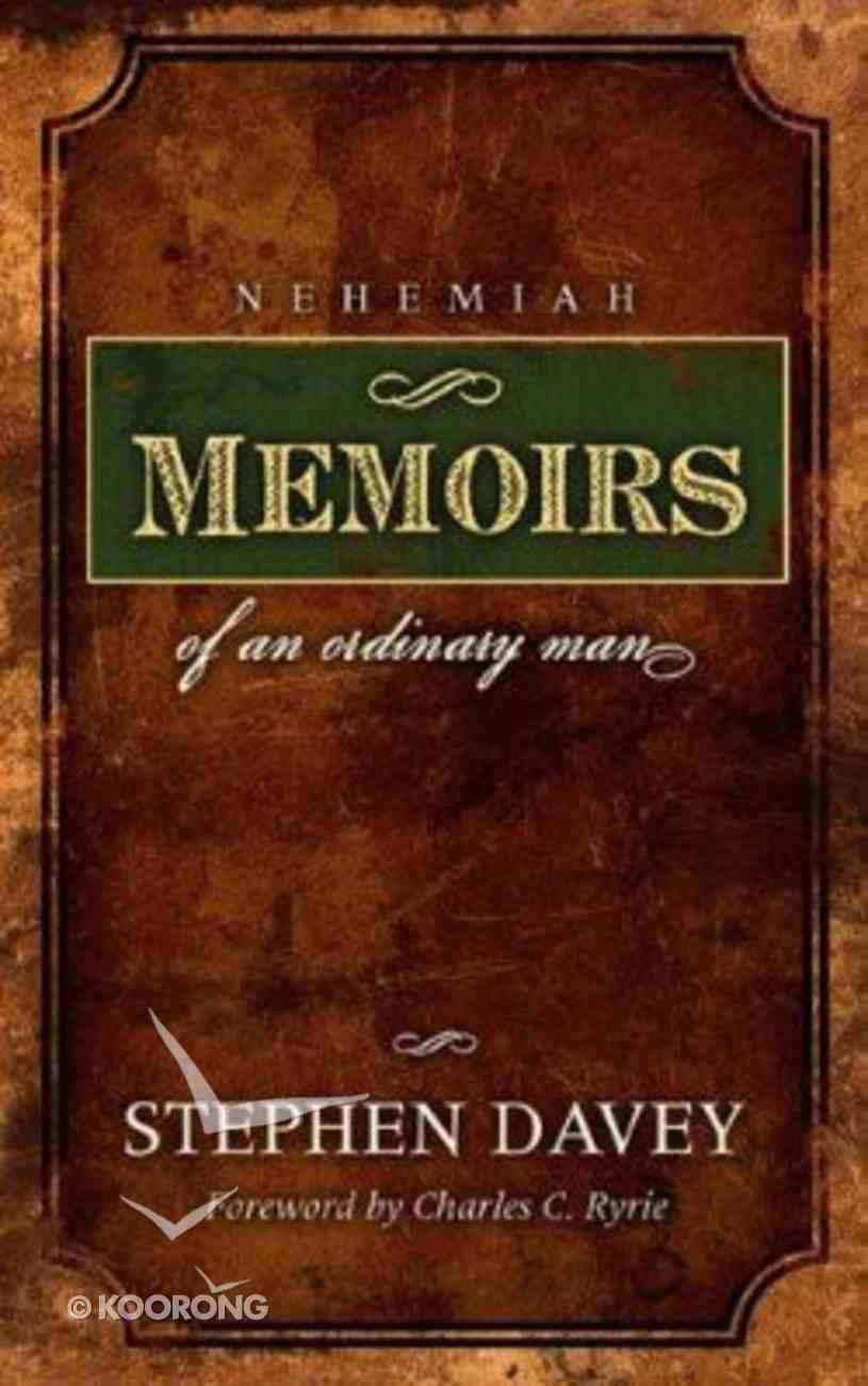 Nehemiah: Memoirs of An Ordinary Man Hardback