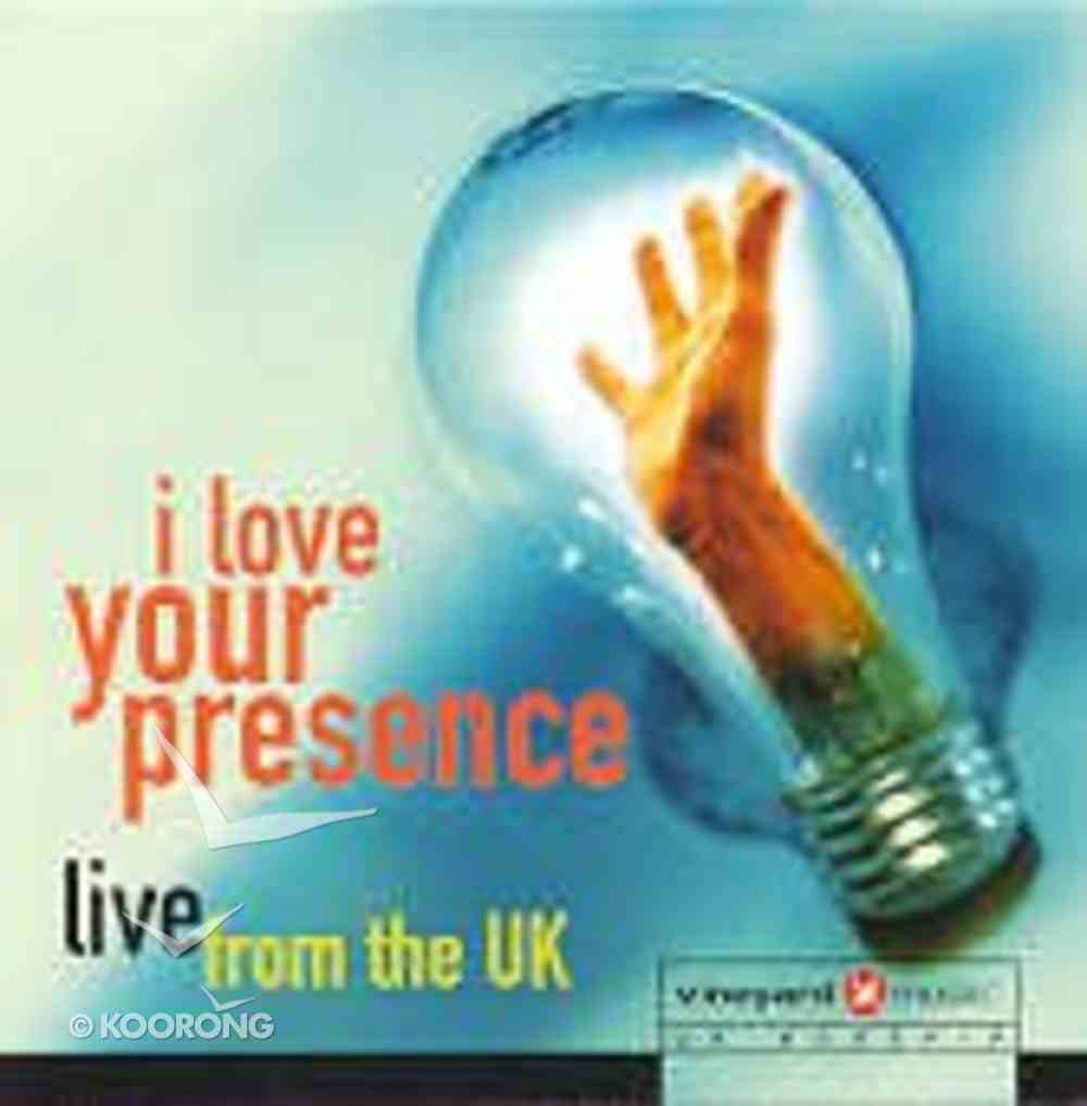 I Love Your Presence Live From the Uk CD