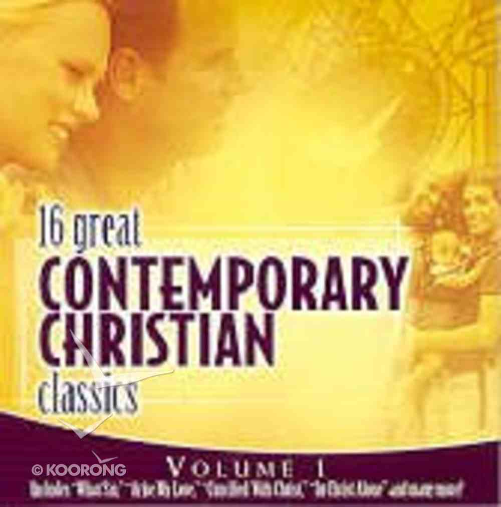 16 Great Contemporary Christian Classics (Volume 1) CD