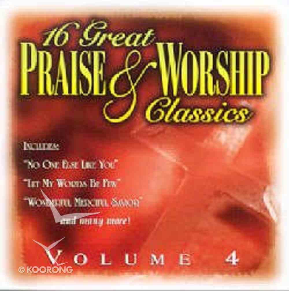 16 Great Praise and Worship Classics (Volume 4) CD