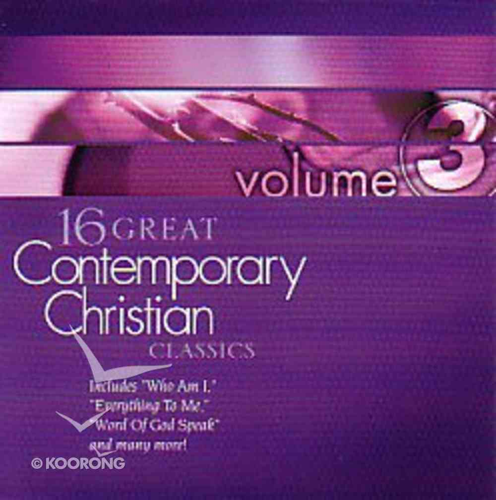 16 Great Contemporary Christian Classics (Volume 3) CD