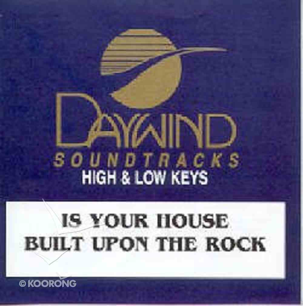 Is Your House Built Upon the Rock (Accompaniment Track) CD