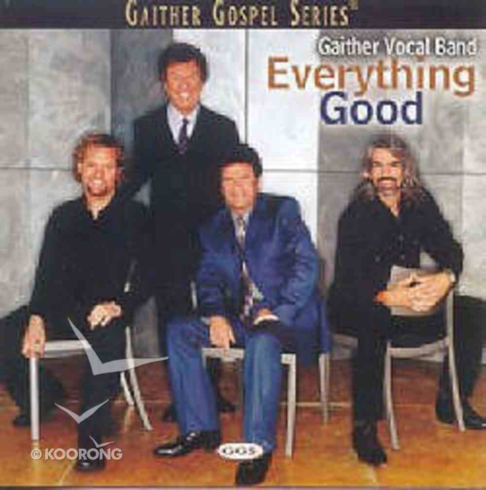 Everything Good (Gaither Vocal Band Series) CD