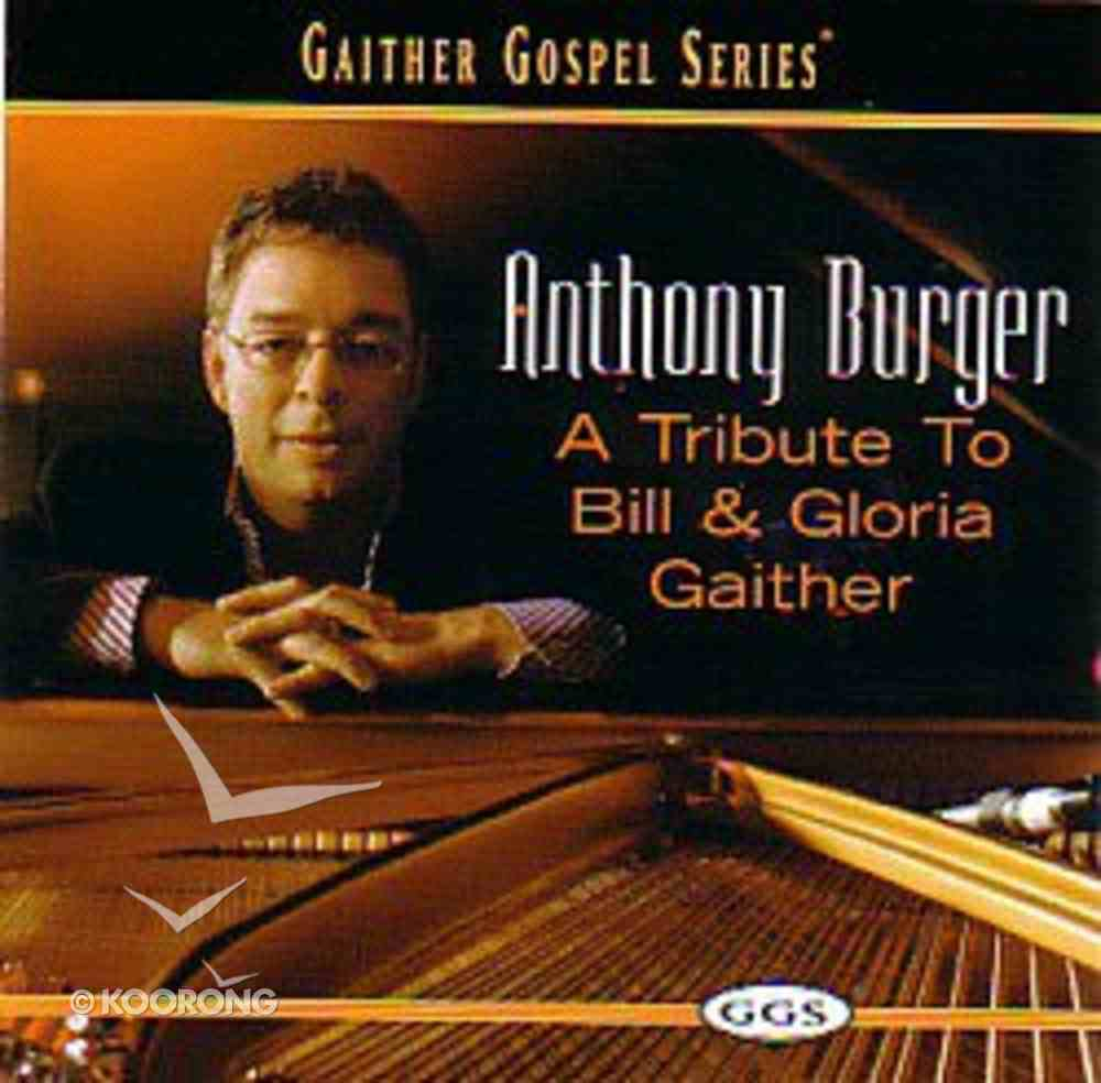 A Anthony Burger, Tribute to Bill & Gloria Gaither CD