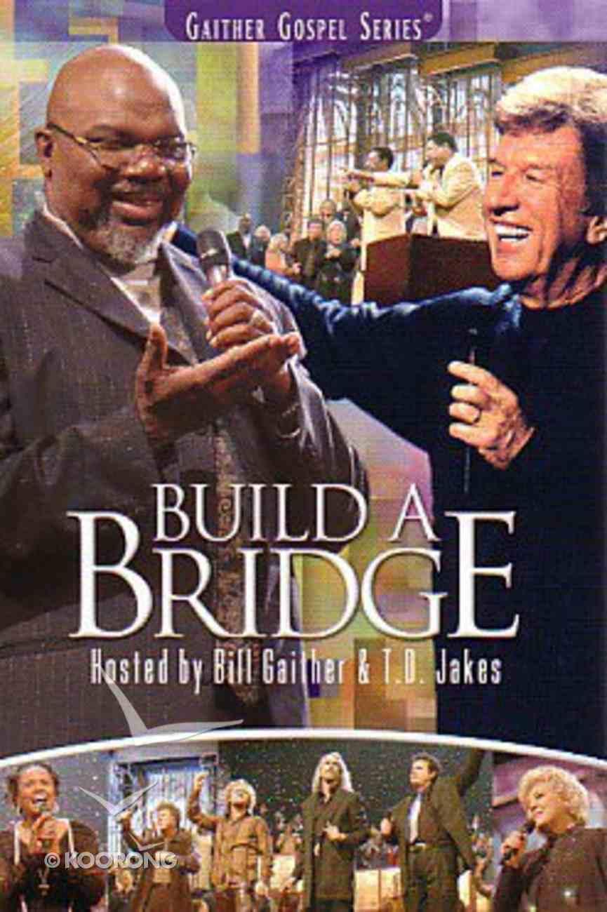 Build a Bridge With T D Jakes (Gaither Gospel Series) DVD