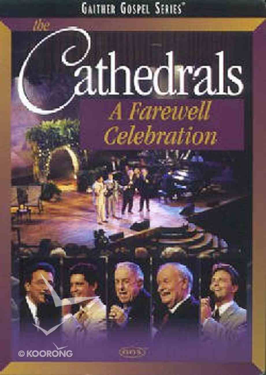 The Cathedrals Farewell Celbration (Gaither Gospel Series) DVD