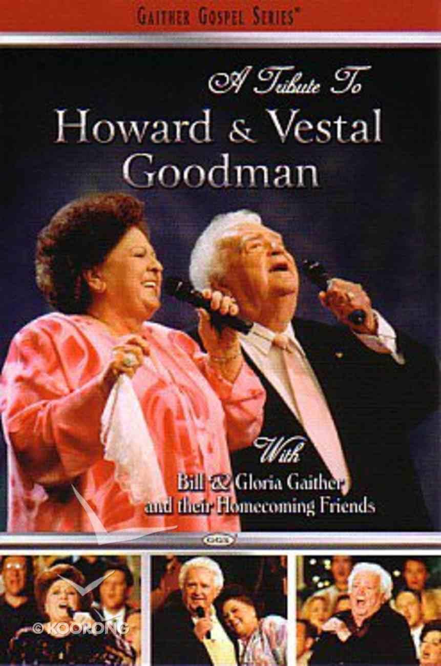 Tribute to Howard and Vestal Goodman (Gaither Gospel Series) DVD