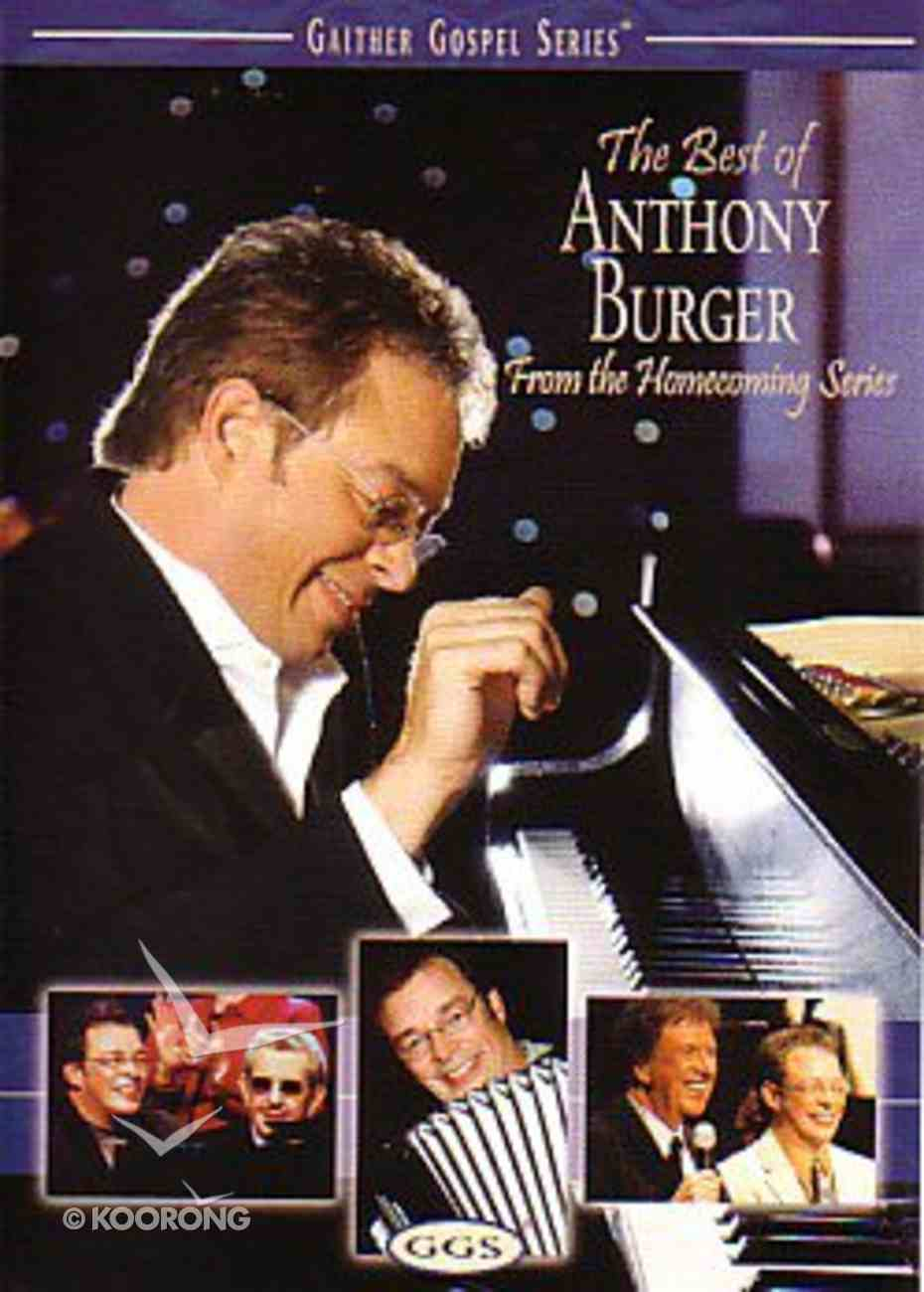 The Best of Anthony Burger (Gaither Gospel Series) DVD