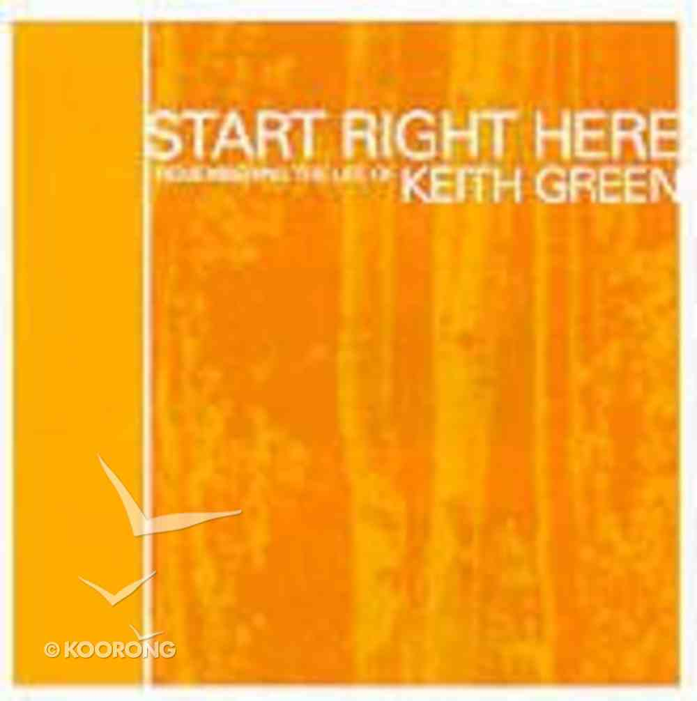 Start Right Here: Remembering Keith Green CD