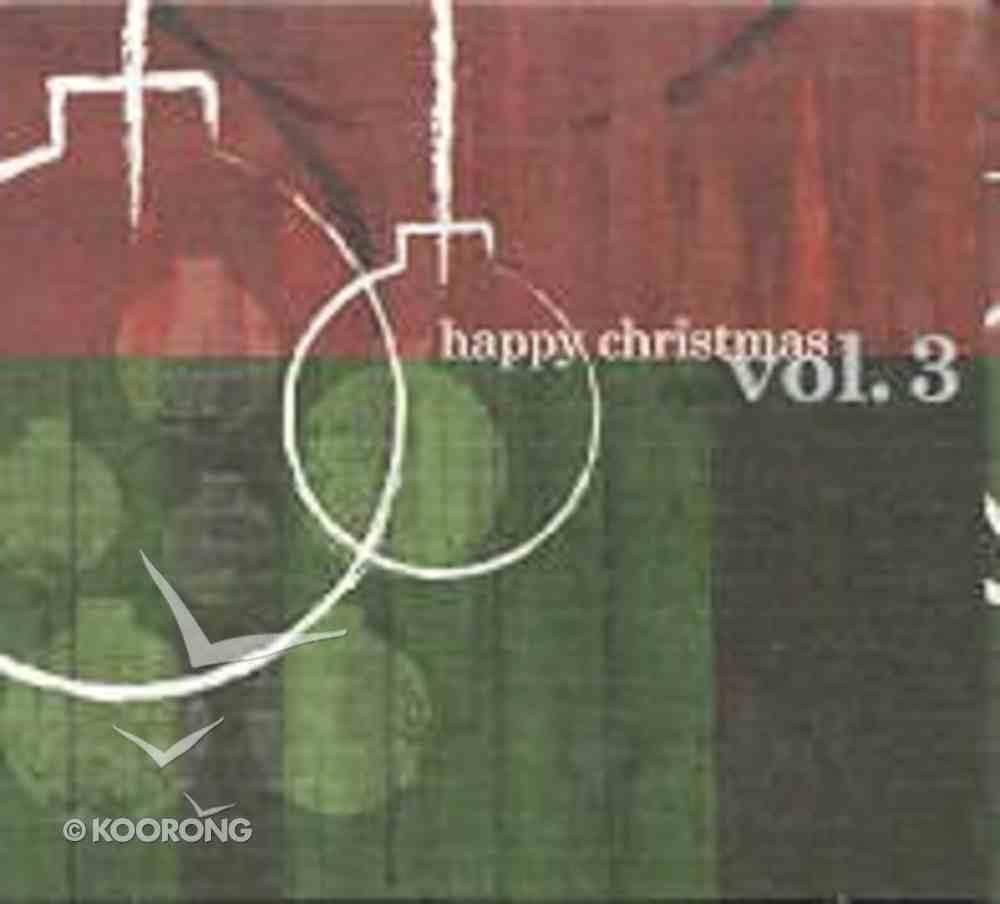 Happy Christmas (Vol 3) CD