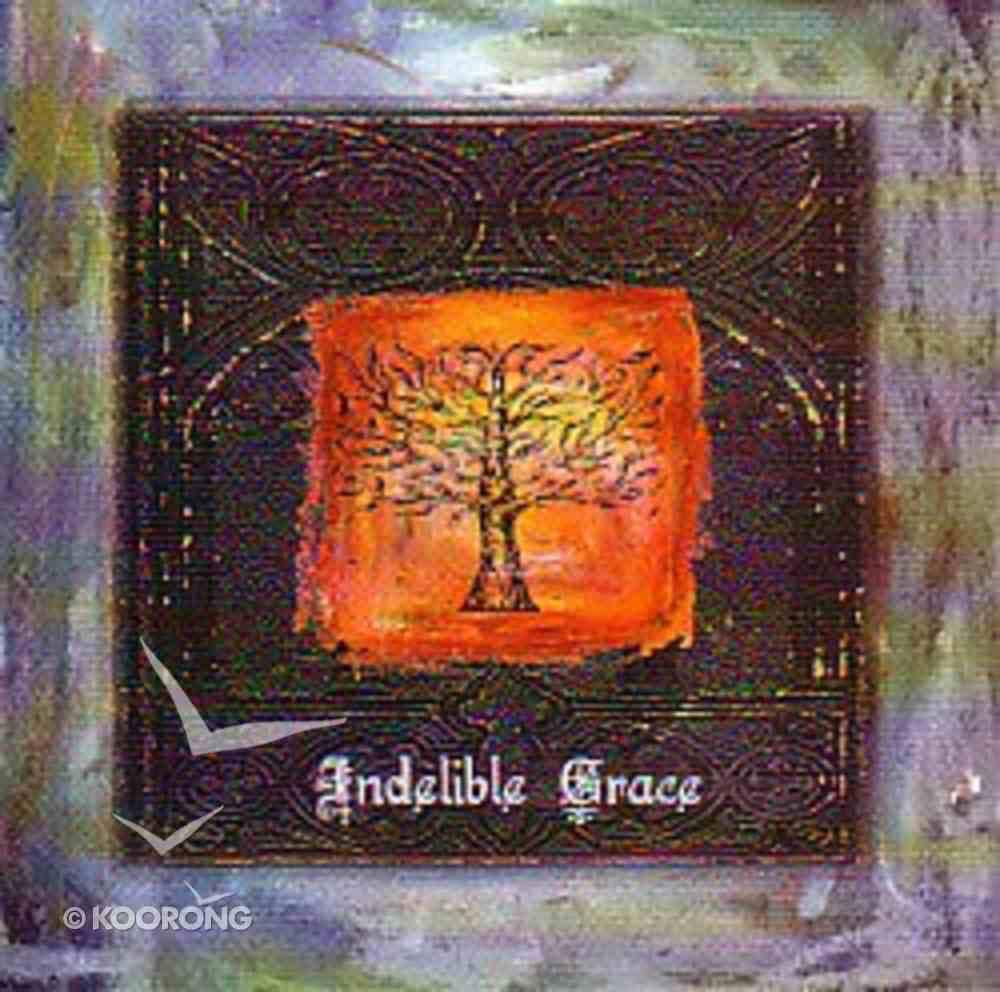Indelible Grace CD