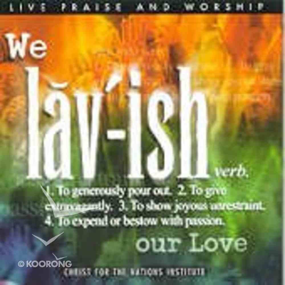We Lavish Our Love CD