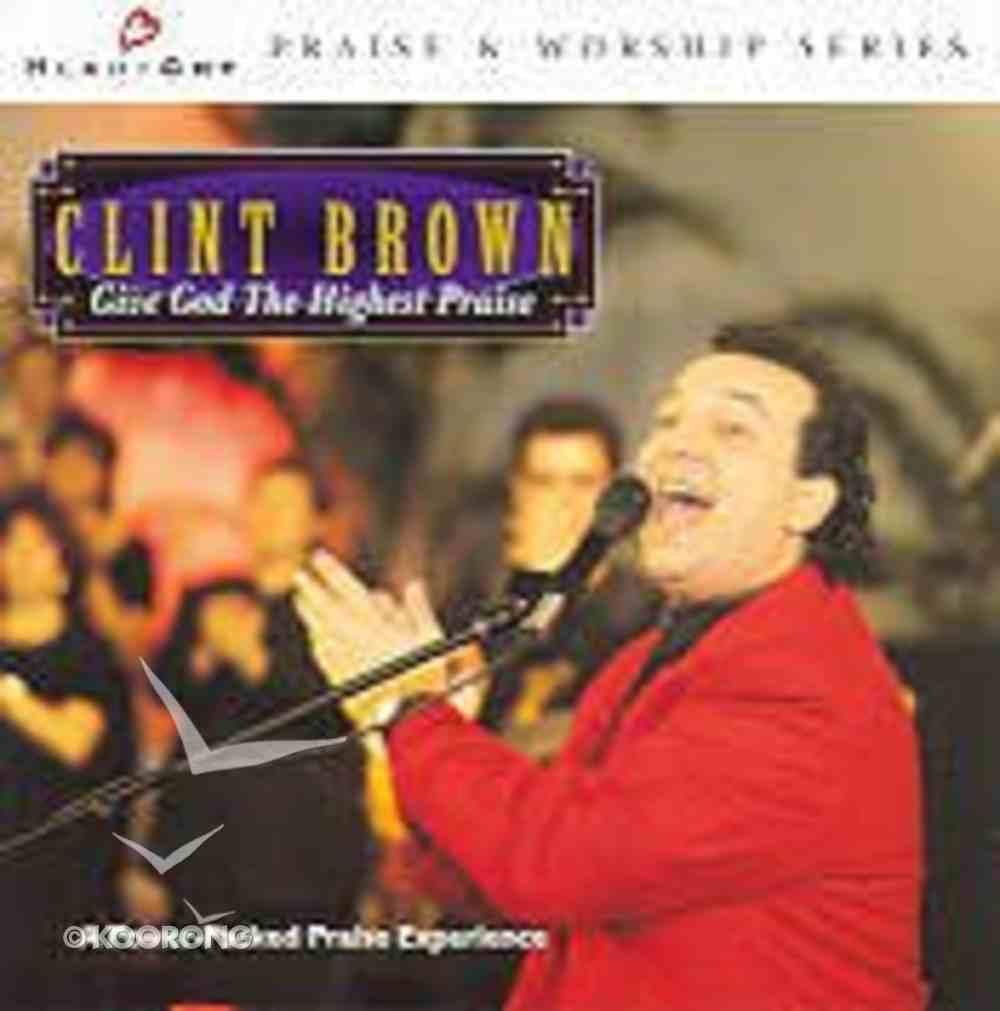 Heartcry 24-Give God the Highest Praise CD