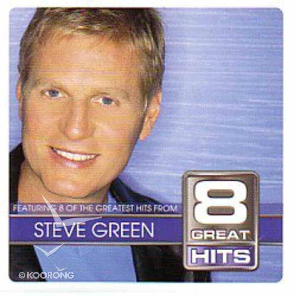 Steve Green (8 Great Hits Series) CD