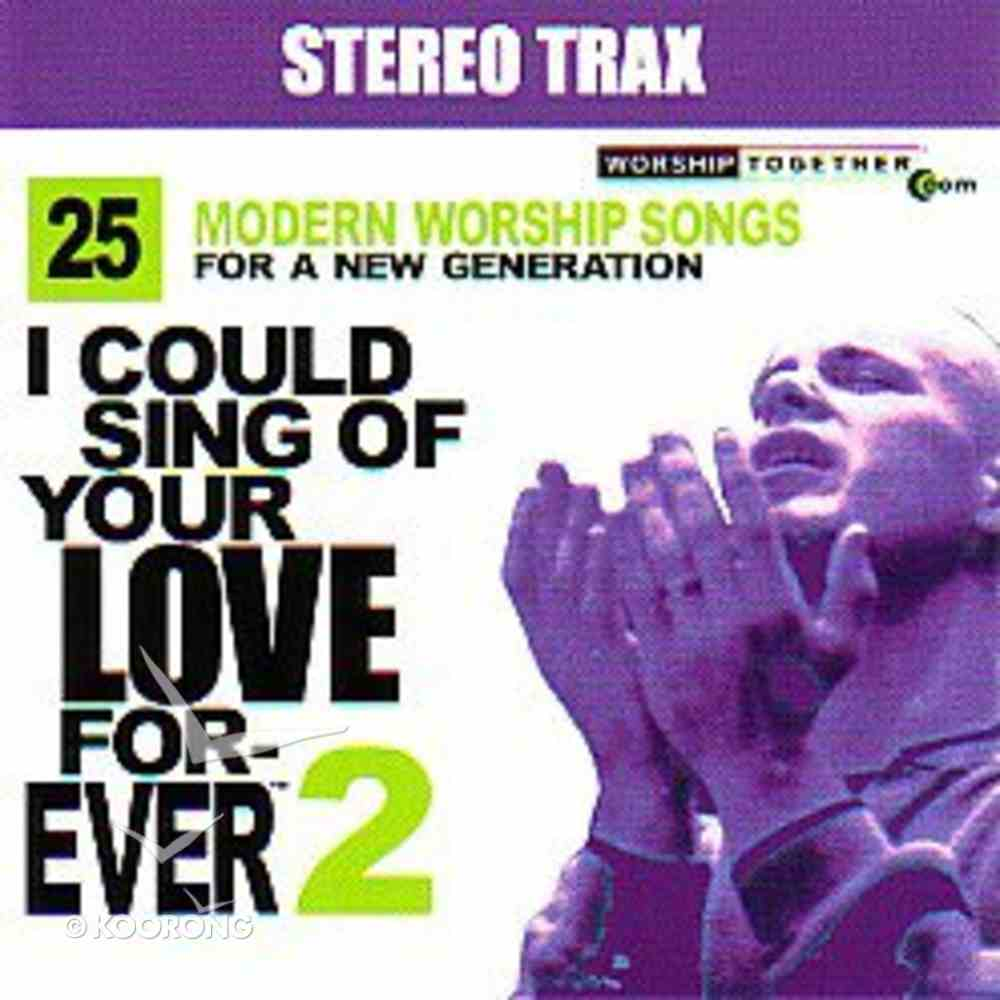I Could Sing of Your Love Forever 2 Stereo Track CD