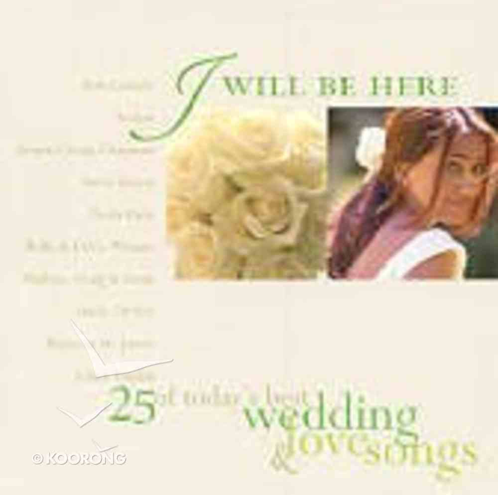 I Will Be Here: Wedding and Love Songs CD