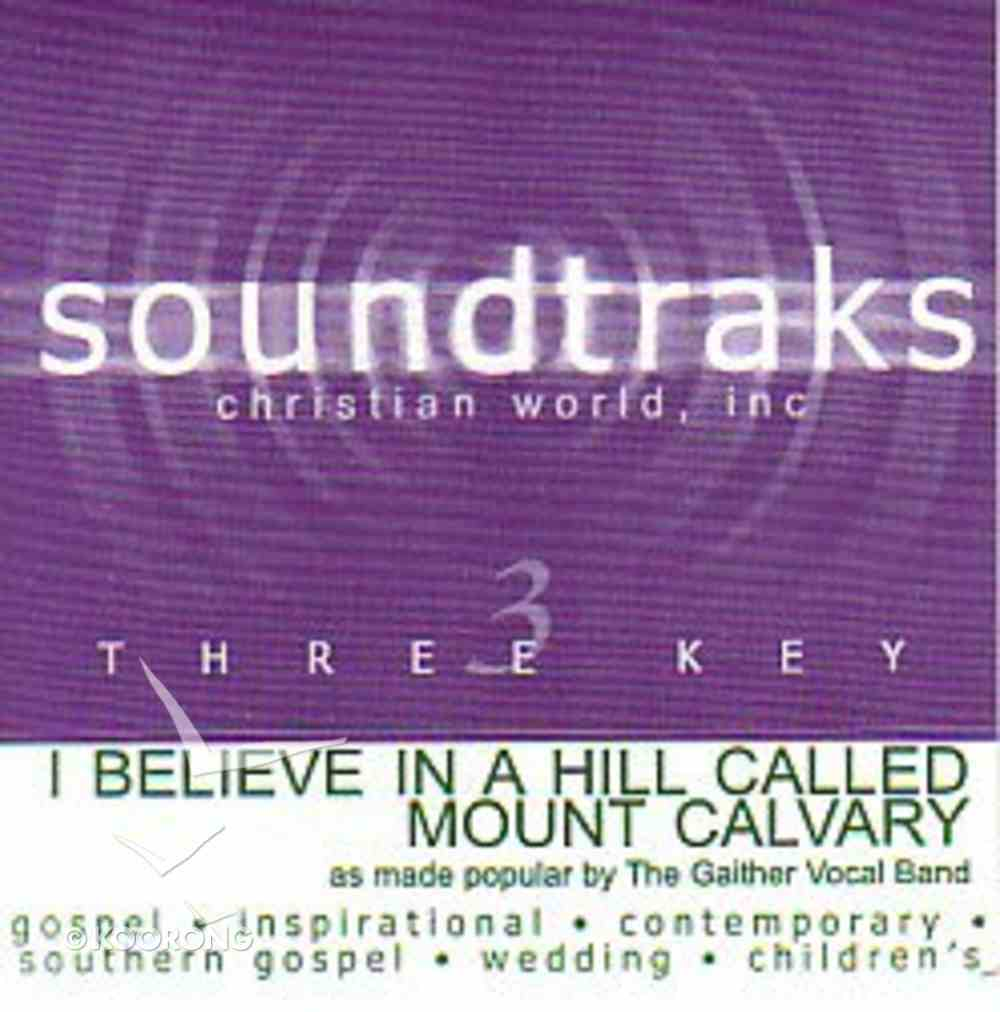 I Believe in a Hill Called Mount Calvary (Accompaniment) CD