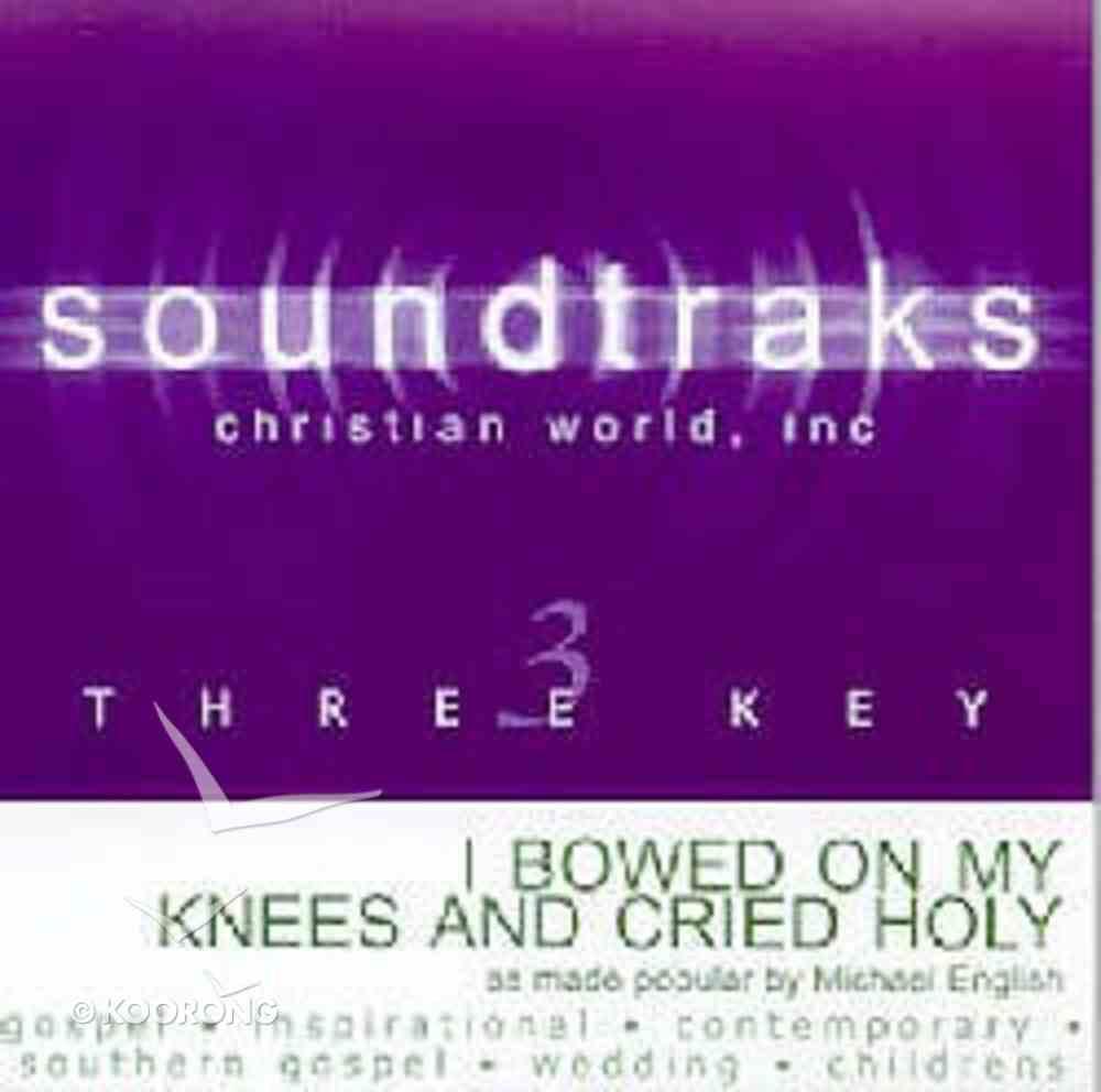 I Bowed on My Knees and Cried Holy (Accompaniment) CD