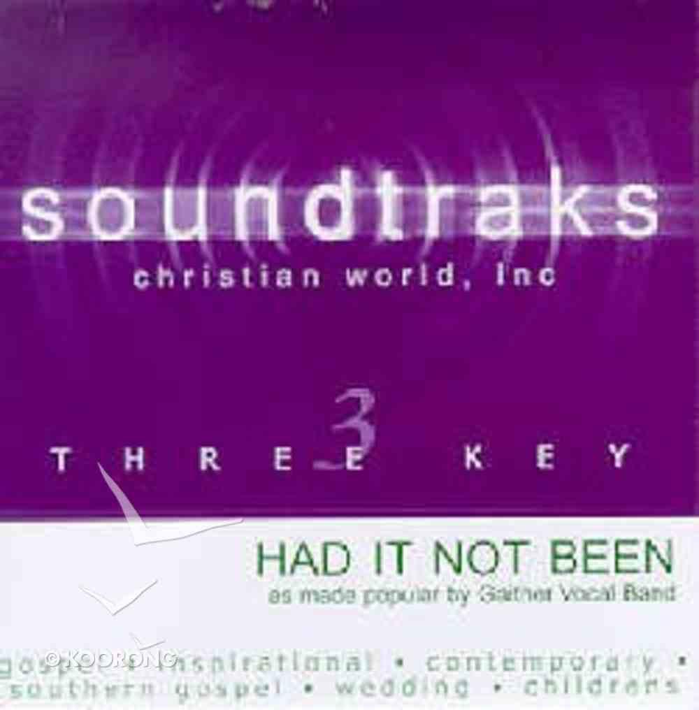 Had It Not Been (Accompaniment) CD