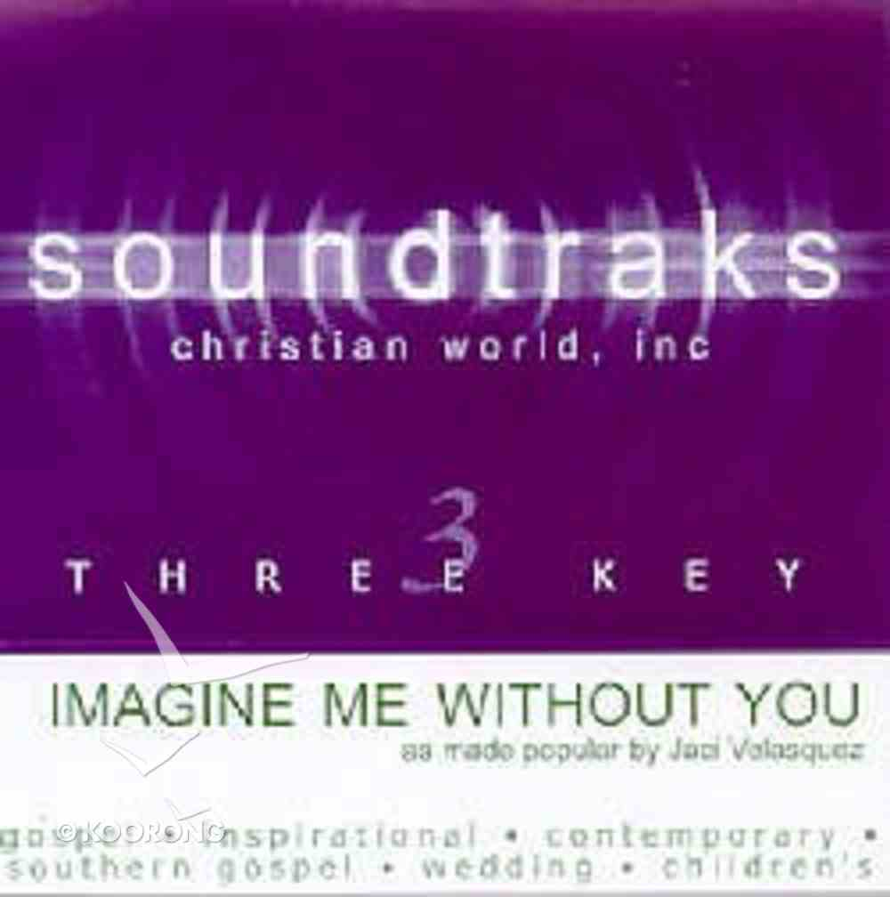 Imagine Me Without You (Accompaniment) CD