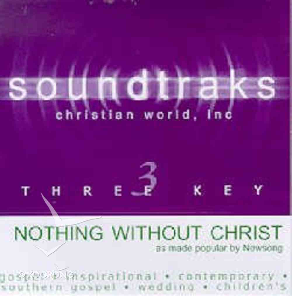 Nothing Without Christ (Accompaniment) CD
