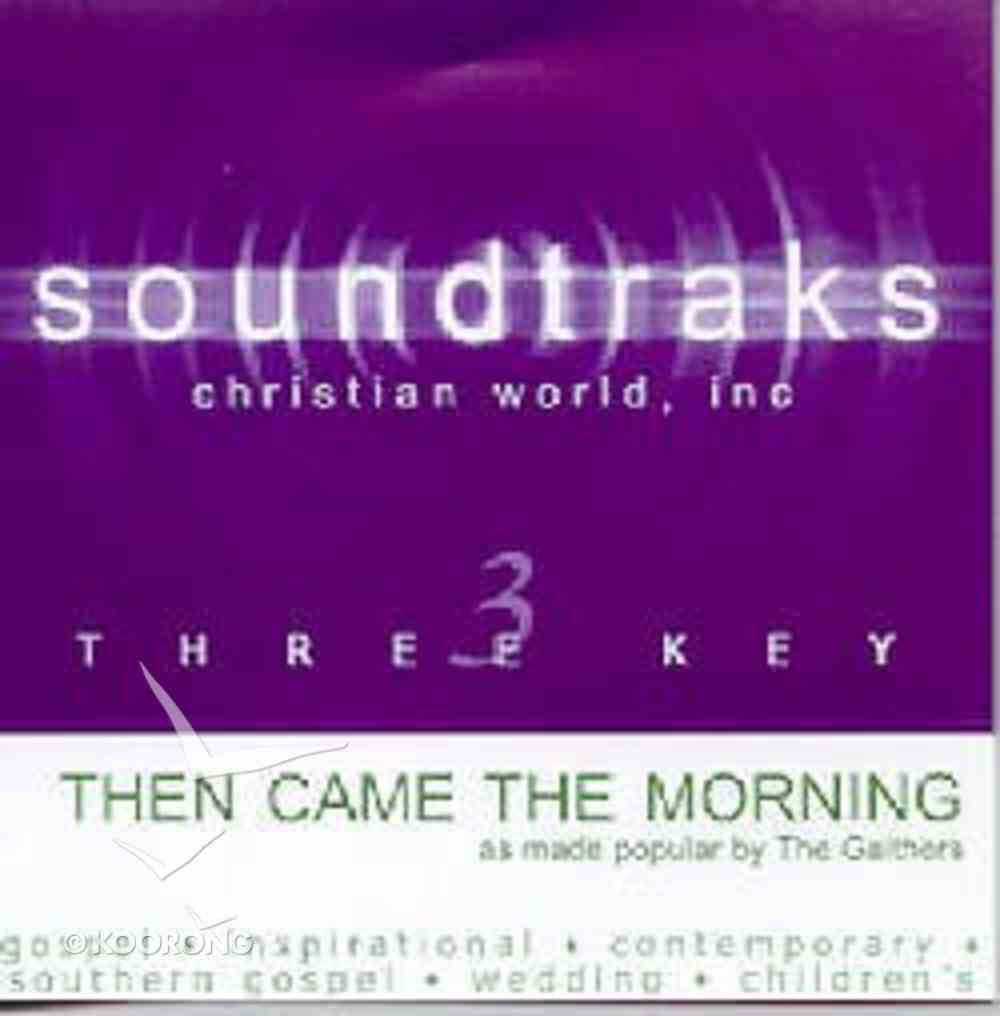 Then Came the Morning (Accompaniment) CD