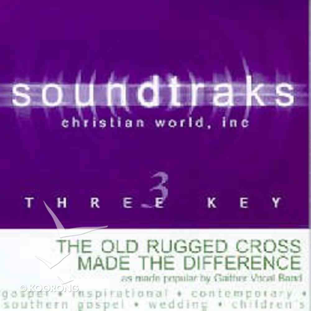 The Old Rugged Cross Made the Difference (Accompaniment) CD