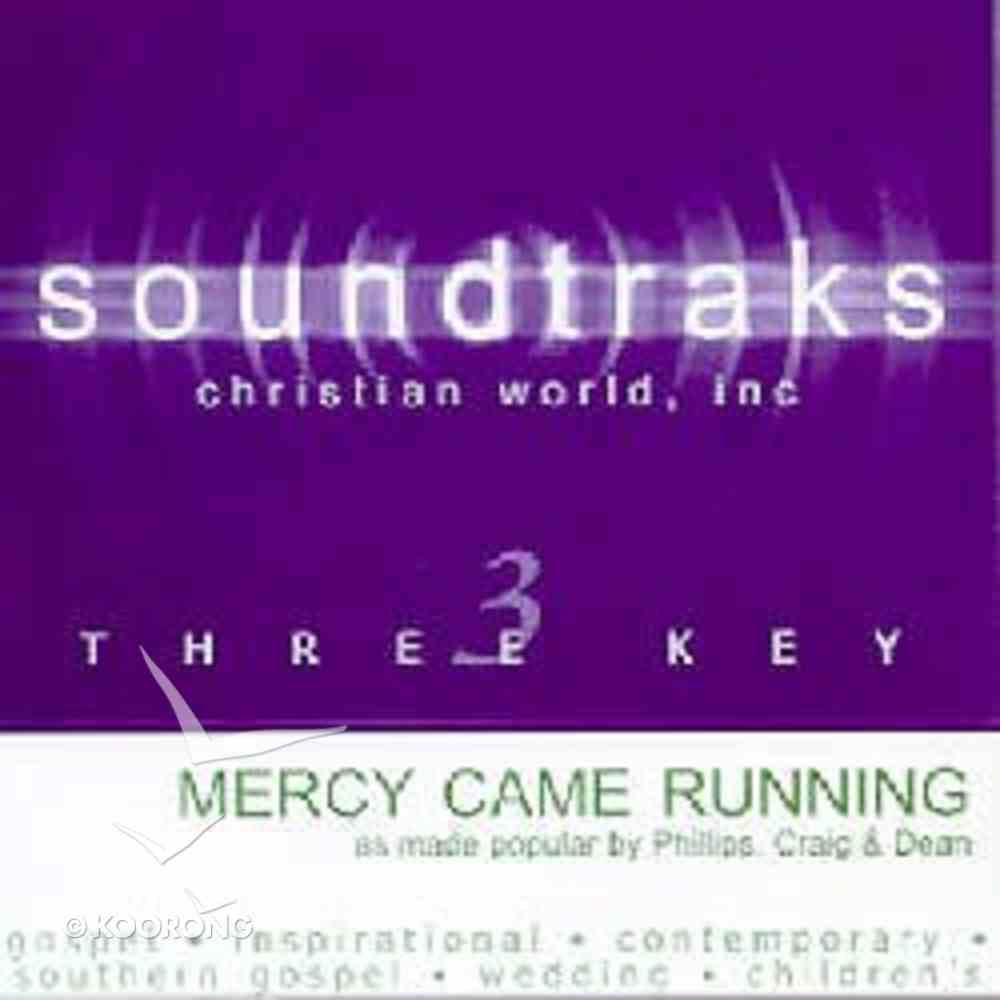 Mercy Came Running (Accompaniment) CD