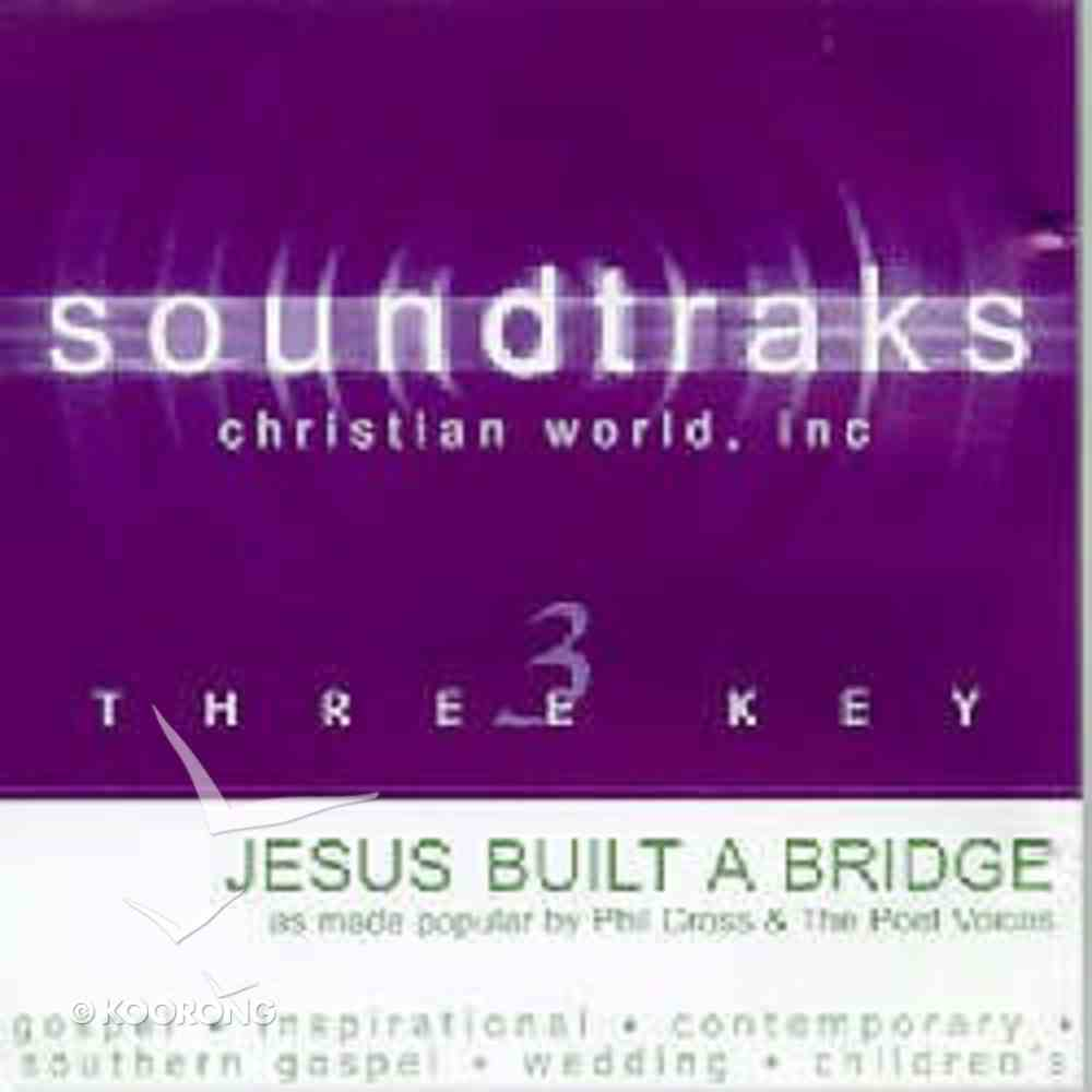 Jesus Built a Bridge (Accompaniment) CD