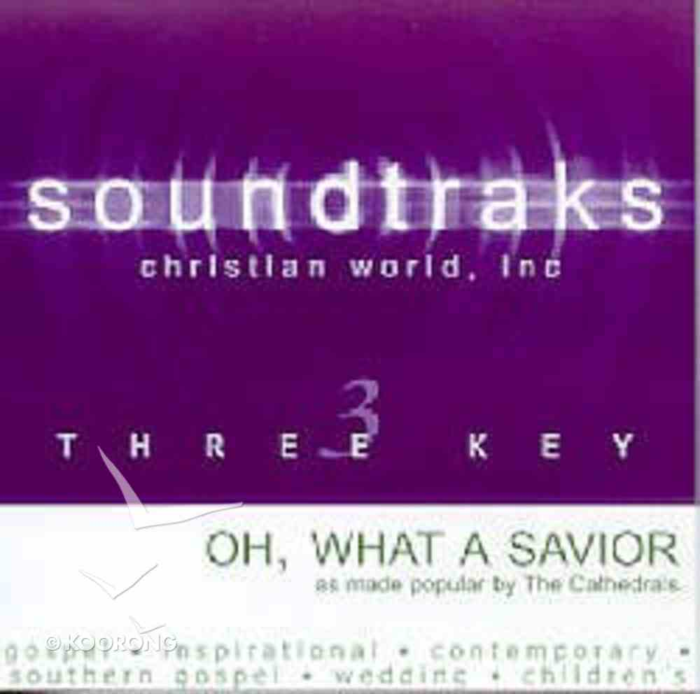Oh What a Savior (Accompaniment) CD