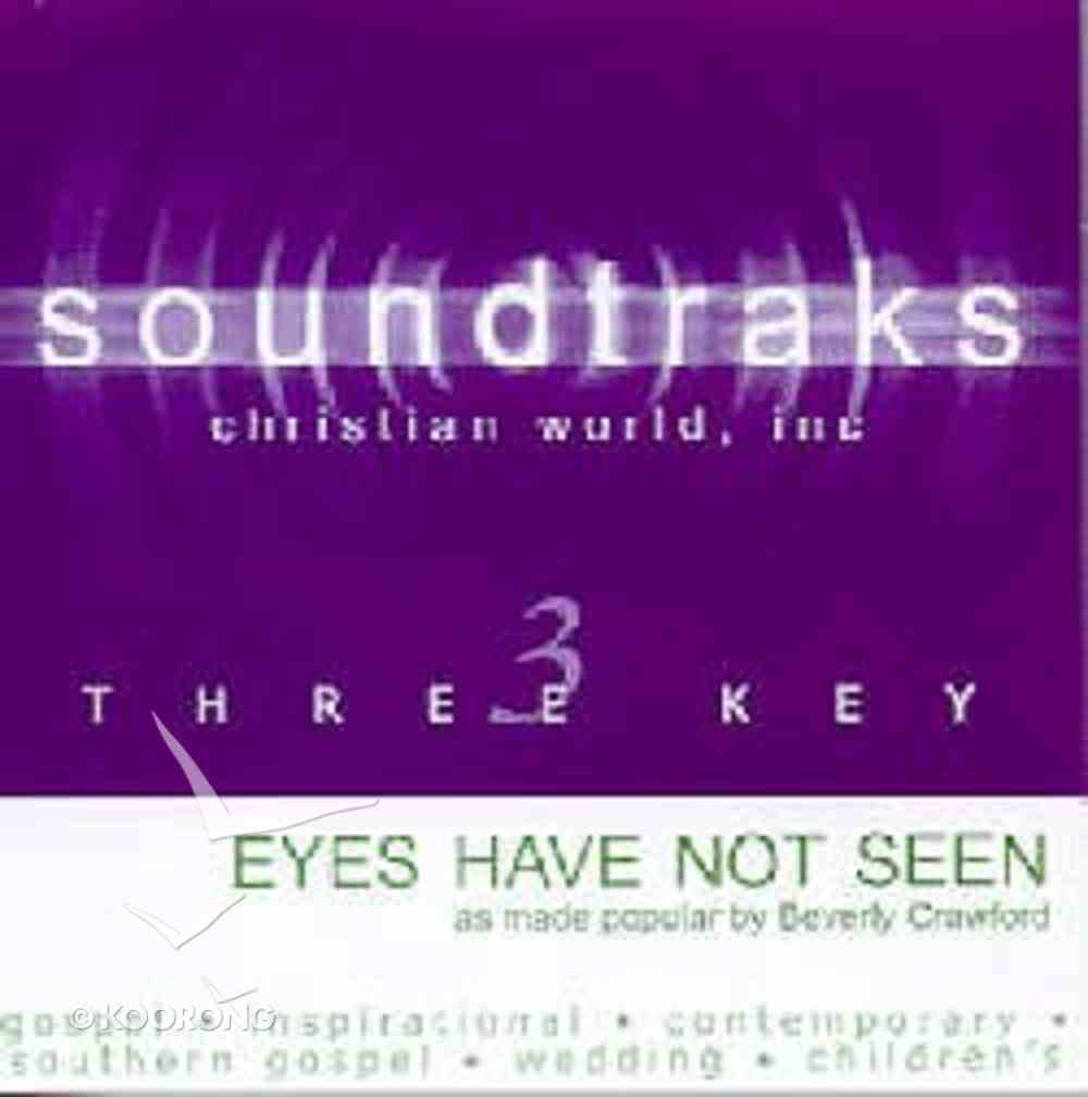 Eyes Have Not Seen (Accompaniment) CD