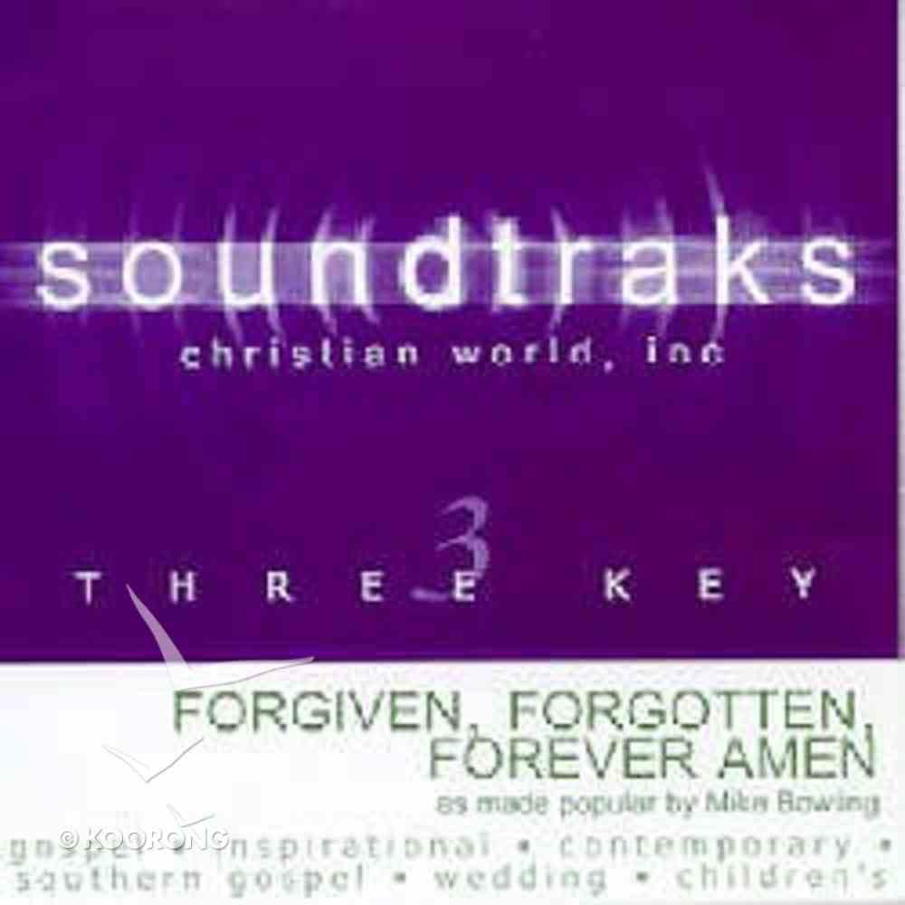Forgiven, Forgotten, Forever Amen (Accompaniment) CD