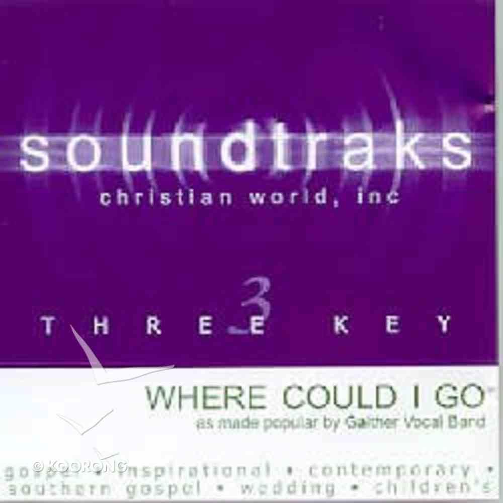 Where Could I Go (Accompaniment) CD